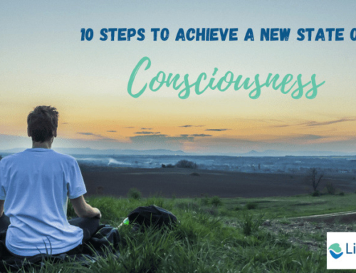 10 Steps To Achieve A New State of Consciousness