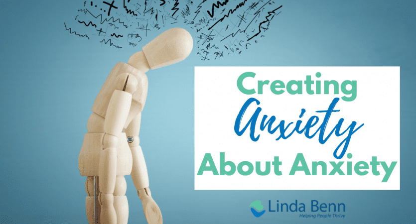Creating anxiety about anxiety