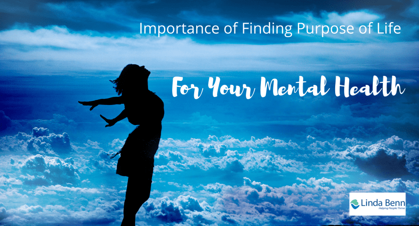 Importance of finding your purpose of Life for your mental health