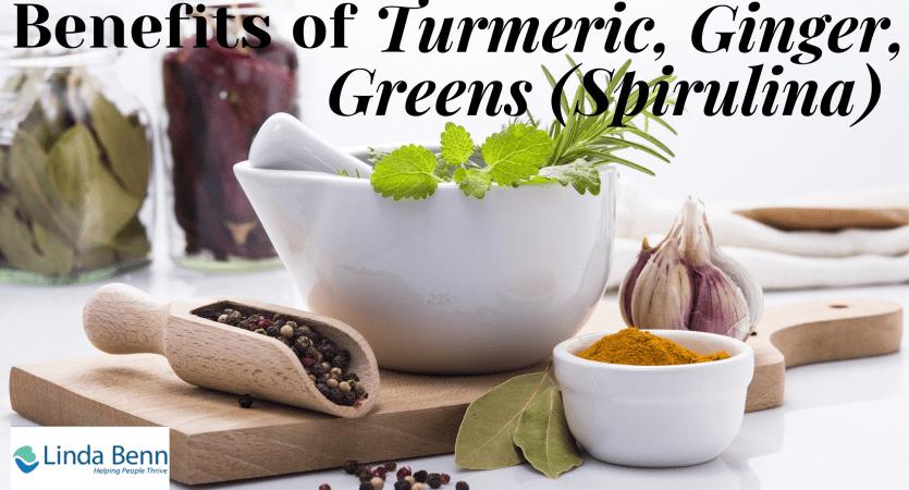 image of benefits of Super Foods Turmeric, Ginger, Greens Spirulina
