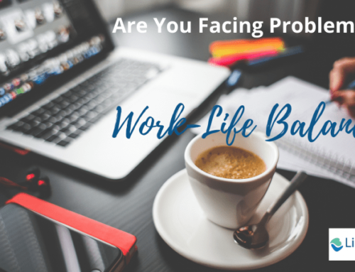 Are You Facing Problems with Work-Life Balance?
